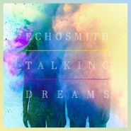 Echosmith, Talking Dreams (CD)