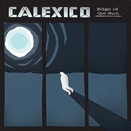 calexico edge of the sun lp