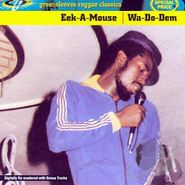 Eek-A-Mouse, Wa-Do-Dem (CD)