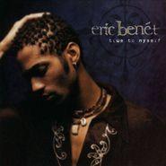Eric Benét, True To Myself (CD)