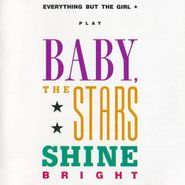 Everything But The Girl, Baby, The Stars Shine Bright (CD)