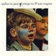 Eyeless In Gaza, Orange Ice & Wax Crayons (CD)