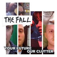 The Fall, Your Future Our Clutter (CD)