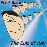 Frank Black, The Cult Of Ray (CD)