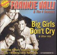 Frankie Valli, Big Girls Don't Cry & Other Hits (CD)