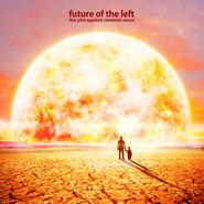 Future Of The Left, The Plot Against Common Sense (CD)