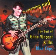 Gene Vincent & His Blue Caps, The Screaming End: The Best Of Gene Vincent & His Blue Cops (CD)