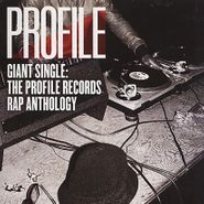 Various Artists, Giant Single: The Profile Records Rap Anthology [Record Store Day] (LP)