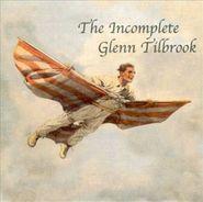 Glenn Tilbrook, The Incomplete Glenn Tilbrook (CD)