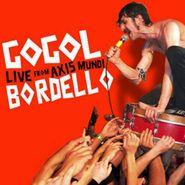 Gogol Bordello, Live from Axis Mundi (CD)