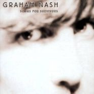 Graham Nash, Songs For Survivors (CD)