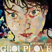 Grouplove, Never Trust a Happy Song (CD)