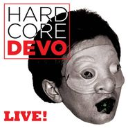 Devo, Hardcore Live! (CD)