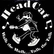 The Head Cat, Walk The Walk...Talk The Talk (CD)