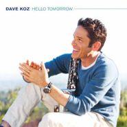 Dave Koz, Hello Tomorrow (CD)