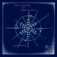Six Organs of Admittance, Hexadic (LP)
