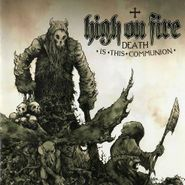 High On Fire, Death Is This Communion (LP)