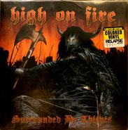 High On Fire, Surrounded By Thieves [Limited Edition, Colored Vinyl] (LP)