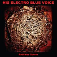 His Electro Blue Voice, Ruthless Sperm (CD)