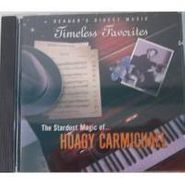 Hoagy Carmichael, The Stardust Magic Of Hoagy Carmichael - Timeless Favorites (CD)