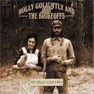 Holly Golightly And The Brokeoffs, No Help Coming (CD)