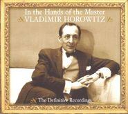 Vladimir Horowitz, In The Hands Of The Master (CD)