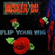 Hüsker Dü, Flip Your Wig (CD)