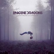 Imagine Dragons, Continued Silence EP (CD)