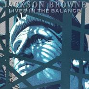 Jackson Browne, Lives In The Balance (CD)