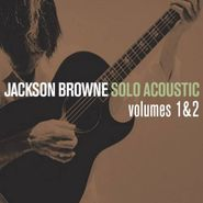 Jackson Browne, Solo Acoustic, Volumes 1 & 2 (CD)