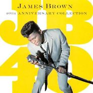James Brown, JB40: 40th Anniversary Collection (CD)