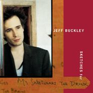 Jeff Buckley, Sketches For My Sweetheart The Drunk (CD)