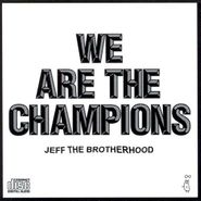 JEFF the Brotherhood, We Are the Champions (CD)