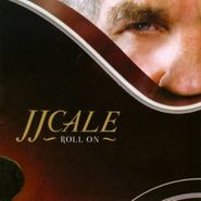 J.J. Cale, Roll On (CD)