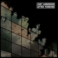 Joey Anderson, After Forever (LP)
