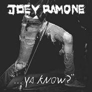 Joey Ramone, Ya Know? (CD)