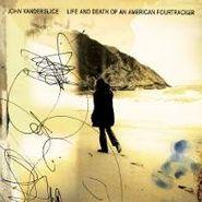 John Vanderslice, Life And Death Of An American Fourtracker (CD)