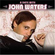 John Waters, A Date With John Waters (CD)