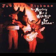 Jonathan Richman, Her Mystery Not of High Heels and Eye Shadow (CD)