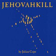 Julian Cope, Jehovahkill (CD)