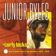 Junior Byles, Curly Locks: Best Of Junior Byles And The Upsetters 1970-1976 (CD)