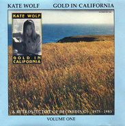 Kate Wolf, Gold In California: A Retrospective Of Recordings 1975-1985, Vol. 1 & 2 (CD)