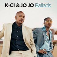 K-Ci & JoJo, Ballads (CD)