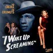 Kid Creole & The Coconuts, I Wake Up Screaming (CD)