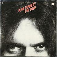 Kim Fowley, I'm Bad (LP)