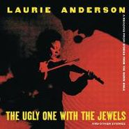 Laurie Anderson, The Ugly One With The Jewels & Other Stories (CD)