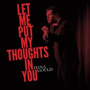 Dana Gould, Let Me Put My Thoughts In You (CD)