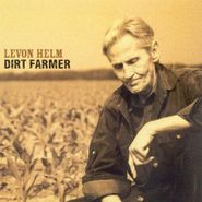 Levon Helm, Dirt Farmer (CD)