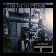 Linekraft, Under The Architecture (CD)