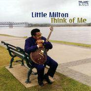 Little Milton, Think Of Me (CD)